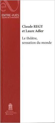 Lire en ligne Le theatre, sensation du monde pdf