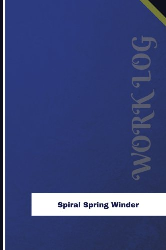 Spiral Spring Winder Work Log: Work Journal, Work Diary, Log - 126 pages, 6 x 9 inches (Orange Logs/Work Log)