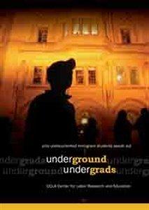 Underground Undergrads UCLA Undocumented Immigrant Students Speak Out
