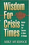 Wisdom for Crisis Times, Mike Murdock, 1562920243
