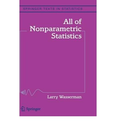 All of Nonparametric Statistics: A Concise Course in Nonparametric Statistical Inference (Springer Texts in Statistics) (Hardback) - Common