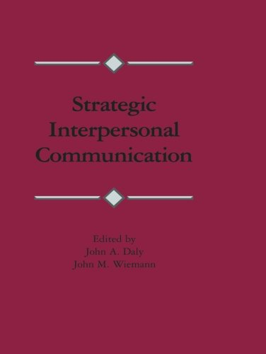 Strategic Interpersonal Communication (Routledge Communication Series)
