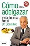 COMO ADELGAZAR Y MANTENERSE CON EL DR. CORMILLOT