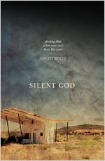 Silent God: Finding Him When You Can