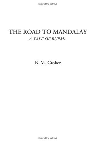 Download The Road to Mandalay (A Tale of Burma) ebook