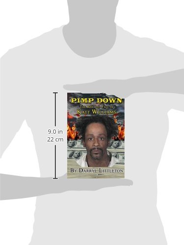 ecilejak.tk: Pimp Down: The Rise & Fall of Katt Williams eBook: Darryl Littleton: Kindle Store