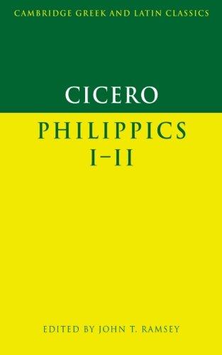Cicero: Philippics 1-2 (Cambridge Greek and Latin Classics)