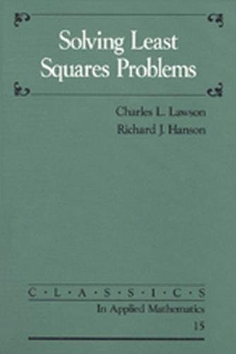 Solving Least Squares Problems (Classics in Applied Mathematics)