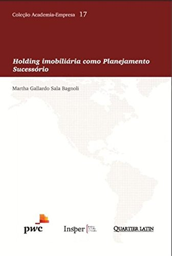 Holding Imobiliária Como Planejamento Sucessório - Volume 17. Coleção Academia-Empresa