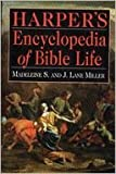 Harper's Encyclopedia of Bible Life, Madeleine S. Miller and J. Lane Miller, 006065676X