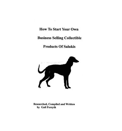 [ How to Start Your Own Business Selling Collectible Products of Salukis BY Forsyth, Gail ( Author ) ] { Paperback } 2009