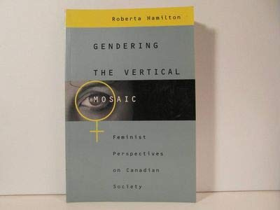 Gendering the vertical mosaic: Feminist perspectives on Canadian society