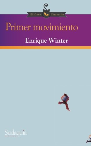 Primer movimiento (Spanish Edition) [Enrique Winter] (Tapa Blanda)