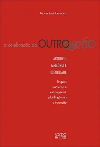 A Celebração do Outro: Arquivo, Memória e Identidade - Línguas (materna e Estrangeira), Plurilinguismo e Tradução