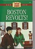 Boston Revolts! (The American Adventure)