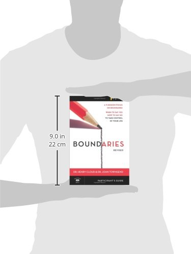 Boundaries Participant's Guide---Revised: When To Say Yes, How to ...
