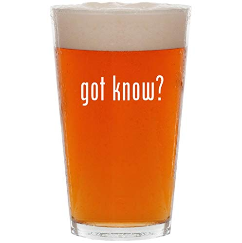 got know? - 16oz All Purpose Pint Beer Glass