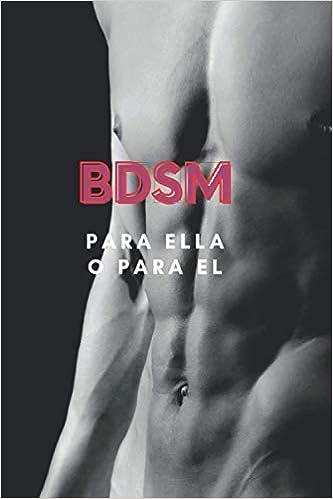 BDSM PARA ELLA O PARA EL de JOHN DELTRO