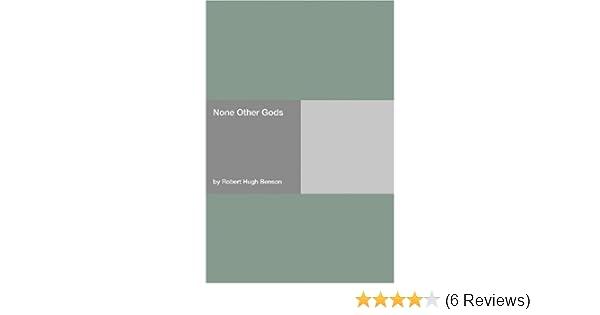 None Other Gods: Robert Hugh Benson: 9781406921106: Amazon