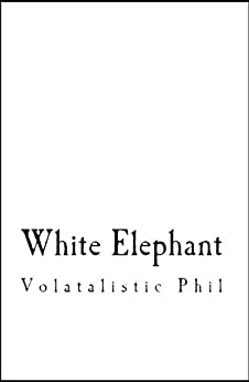 White Elephant by [Phil, Volatalistic]