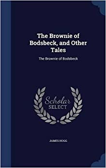 The Brownie of Bodsbeck, and Other Tales