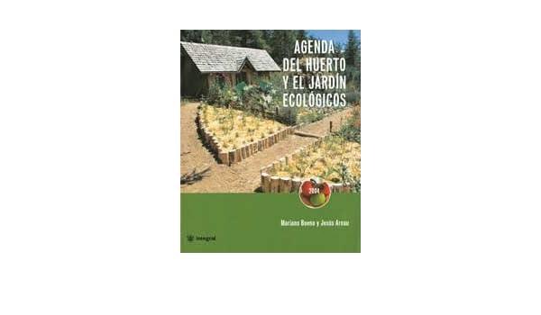 Agenda del huerto familiar y jardin ecol: 106 CULTIVOS ...