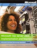 Microsoft SQL Server 2005 Implementation and Maintenance : Exam 70-431, Jorden, Joseph L. and Weyn, Dandy, 0470874880