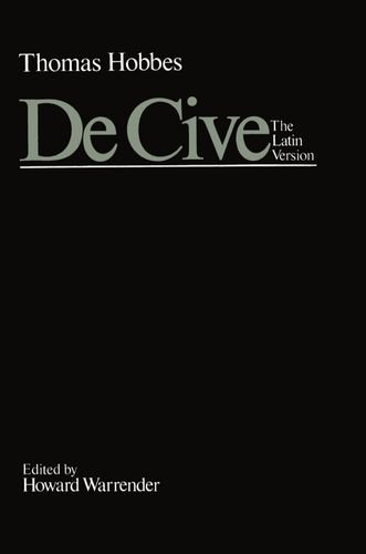 De Cive: The Latin Version (Clarendon Edition of the Works of Thomas Hobbes)