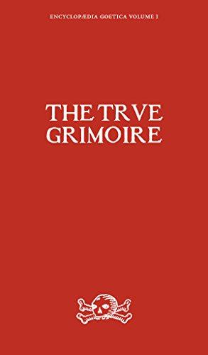 (The True Grimoire (Encyclopaedia Goetica Book 1))