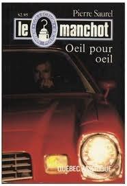 Oeil Pour Oeil- Le Manchot (Collection Roman Policier, 12)