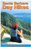 Santa Barbara Day Hikes, Raymond Ford, 1885375077