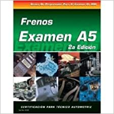 ASE Test Prep Series -- Spanish Version, 2E (A5): Automotive Brakes (ASE Test Prep: Brakes Test A5-Spa) 2nd (second) edition Text Only