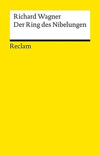 Der Ring des Nibelungen: Ein Bühnenfestspiel für drei Tage und einen Vorabend. Textbuch mit Varianten der Partitur