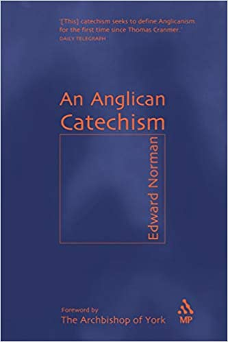 Amazon Fr An Anglican Catechism Edward Norman Livres