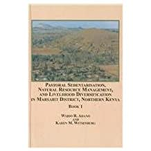 Pastoral Sedentarisation, Natural Resource Management, and Livelihood Diversification in Marsabit District, Northern Kenya