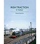 [ IRISH TRACTION IN COLOUR BY HUNTRISS, DEREK](AUTHOR)HARDBACK