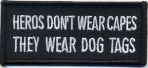 Heroes Don't Wear Capes They Wear Dog Tags Military VET Quality Biker Vest Patch]()