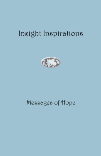 Download Insight Inspirations: Messages of Hope (Insights Series) (Volume 1) ebook