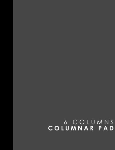 (6 Columns Columnar Pad: Cash Book, Accounting Ledger Notebook, Business Ledgers And Record Books, Grey Cover, 8.5