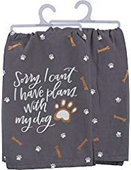Primitives by Kathy Dish Towel - Sorry Can't Have Plans With My Dog