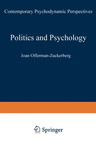 Politics and Psychology: Contemporary Psychodynamic Perspectives