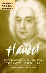 Handel: Water Music and Music for the Royal Fireworks (Cambridge Music Handbooks) by Brand: Cambridge University Press