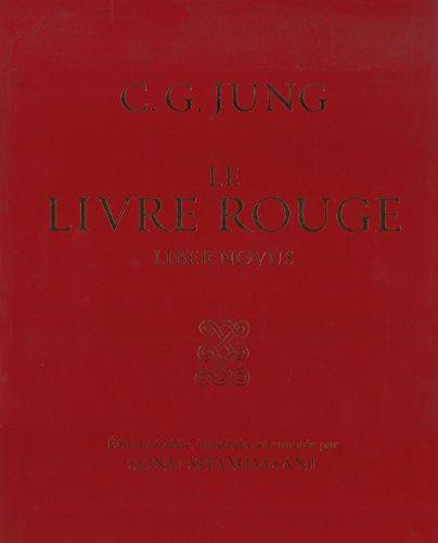 Le livre rouge - Version Luxe ~ Carl Gustav Jung, Sonu Shamdasani, Christine Maillard, Pierre Deshusses, Béatrice Dunner