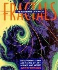 Fractals, The Patterns of Chaos / Discovering A New Aesthetic of Art, Science, and Nature
