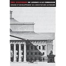 De Ledoux à Le Corbusier [ancienne édition]: Origine et développement