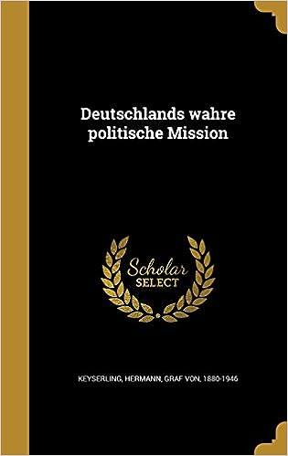 Book Deutschlands wahre politische Mission