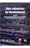 Agro-Industries for Development, Da Silva, Carlos A. and Baker, Doyle, 1845935772
