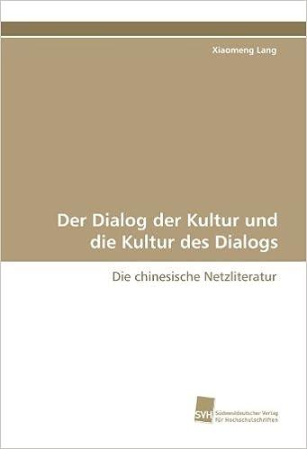 Der Dialog der Kultur und die Kultur des Dialogs: Die chinesische Netzliteratur