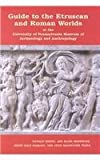 Guide to the Etruscan and Roman Worlds at the University of Pennsylvania Museum of Archaeology and Anthropology, White, Donald, 1931707375