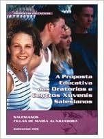 La Propuesta Educativa de los Oratorios y Centros Juveniles Salesianos Documentos salesianos: Amazon.es: Centro Nacional Salesiano de Pastoral Juvenil: Libros